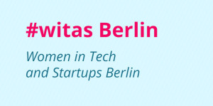 #witas Berlin Women In Tech And Startup Meetup